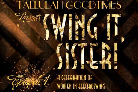 Swing It, Sister! A podcast celebrating the women in electroswing
